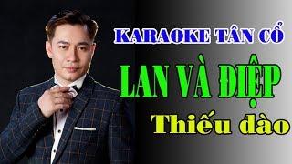 Karaoke Tân Cổ LAN VÀ ĐIỆP 1 2 3 THIẾU ĐÀO [Hát Cùng Jimmy Tran]