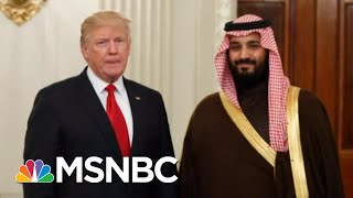 Wash Post: Saudi Lobbyist Paid For 500 Rooms At Trump Hotel   Velshi & Ruhle   MSNBC