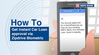Approve your Car Loan with Zipdrive Biometrics at HDFC Bank
