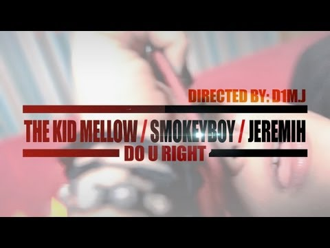 The Kid Mellow / SmokeyBoy / Jeremih - Do U Right (D1M.J Media Production)