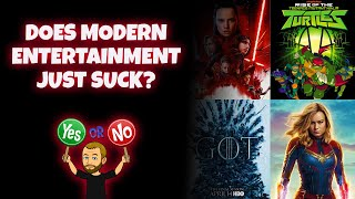 Why Does Modern Entertainment Suck? It's NOT Complicated