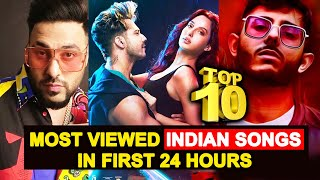 TOP 10 Most Viewed Indian Songs In First 24 Hours | Bollywood Songs | Pagaal, Yalgaar, Garmi