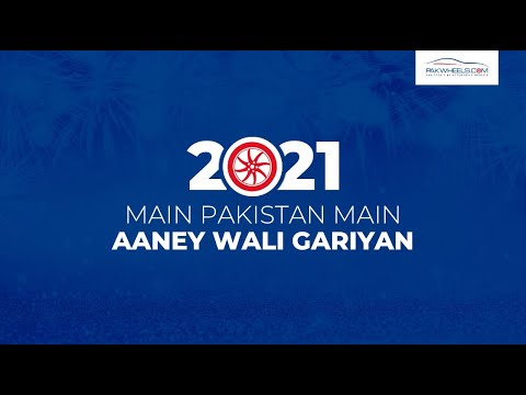 2021 Main Pakistan Main Aaney wali Gaariyan | PakWheels
