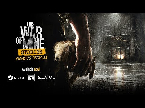 This War of Mine: Stories - Father's Promise DLC - release trailer thumbnail