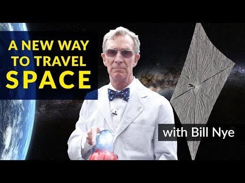 A new way to travel space - with Bill Nye