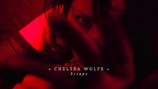 Chelsea Wolfe   Scrape (Official Video)