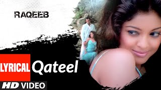 Lyrical: Qateel | Raqeeb- Rival In Love | Sherlyn Chopra | Alisha Chinoy | T-Series - Download this Video in MP3, M4A, WEBM, MP4, 3GP