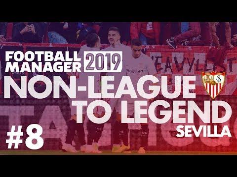 Non-League to Legend FM19 | SEVILLA | Part 8 | BARCELONA | Football Manager 2019