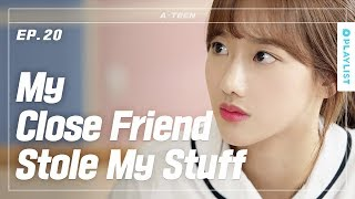 When My Friend Suspects Me In Front Of Others | A-TEEN | Season1 - EP.20 (Click CC for ENG sub)