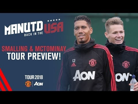 The Boys Look Raring to Go! | Smalling & McTominay Tour Preview | USA Tour 2018 Live on MUTV