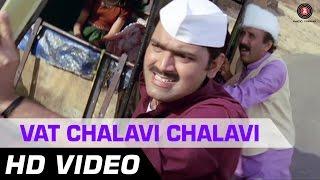 Vat Chalavi Chalavi   De Dhakka   Full Song   Marathi Song