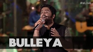 Bulleya - MTV India Tour | Arijit Singh Live | aLive