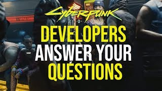 Cyberpunk 2077 - Developers Answer YOUR Questions!