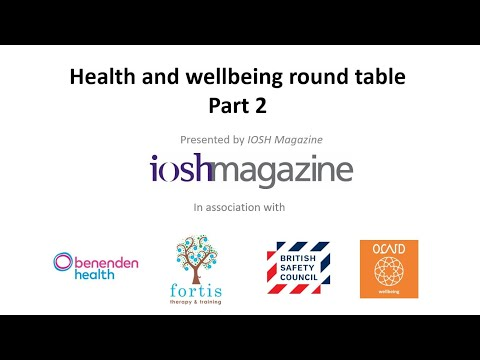 IOSH Magazine Health and Wellbeing Roundtable (Part 2)