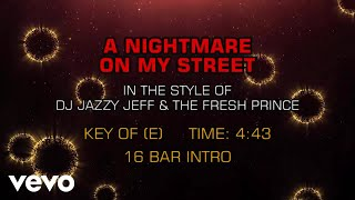 DJ Jazzy Jeff & The Fresh Prince - A Nightmare On My Street (Karaoke)