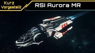 Star Citizen RSI Aurora MR   Kurz Vorgestellt