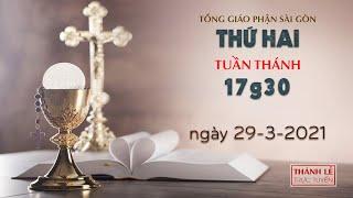 Thánh Lễ trực tuyến ngày 29-3-2021: Thứ Hai tuần thánh lúc 17:30