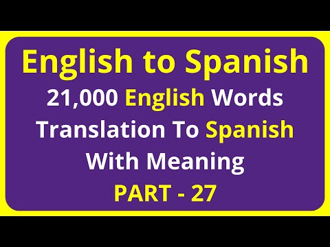 Translation of 21,000 English Words To Spanish Meaning - PART 27 | english to spanish translation