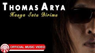 Thomas Arya - Hanya Satu Dirimu [Official Music Video HD]