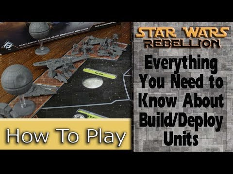 Building and Deploying Units: How to Play Star Wars: Rebellion, part 5