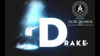 Drake Drake   0 to 100 The Catch Up Audio New 2014