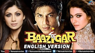 Baazigar  English Version  Shahrukh Khan Movies  Kajol  Shilpa Shetty  Bollywood Full Movies