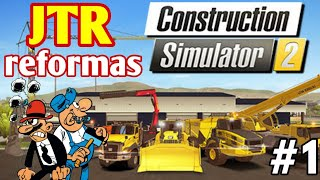 Construction Simulator 2 - JTR Reformas al rescate #1   Nuevo juego en el canal