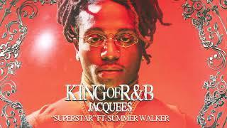 Jacquees - Superstar ft. Summer Walker (Official Audio)