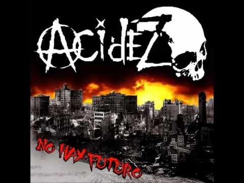 Acidez - No Hay Futuro (Album Completo)