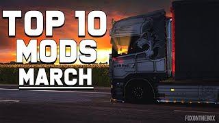 TOP 10 ETS2 MODS - MARCH 2019 | Euro Truck Simulator 2 Mods