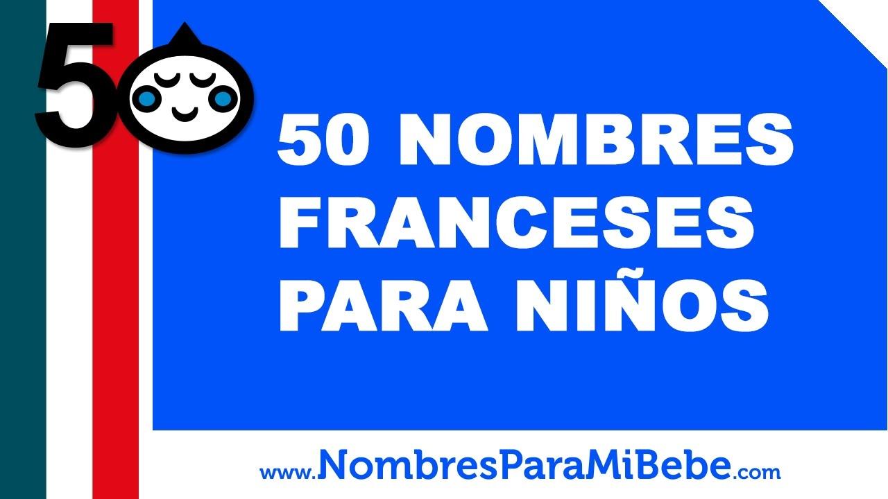 50 nombres franceses para niños - los mejores nombres de bebé - www.nombresparamibebe.com