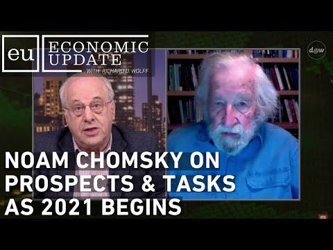 Economic Update: Noam Chomsky on Prospects & Tasks as 2021 Begins