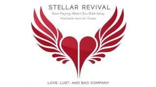 Stellar Revival - Watch You Walk Away - Official Lyric Video