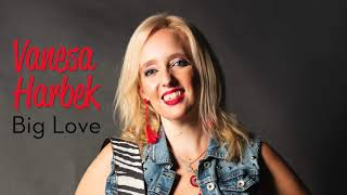 New Single - Big Love - Vanesa Harbek