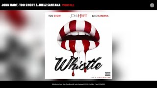 Jonn Hart, Too $hort & Juelz Santana   Whistle (Audio)