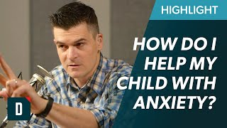 How Do I Help My 7-Year-Old Daughter With Her Anxiety?