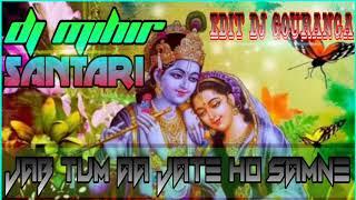 Jab Tum Aa Jate Ho Samne Bhakti Song Dj Mihir Santari