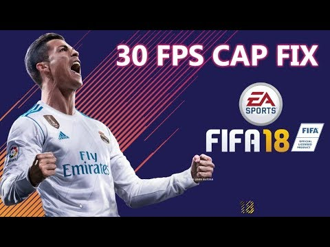 FIFA 18 30 FPS CAP UNLOCK(SOLVED) — FIFA Forums