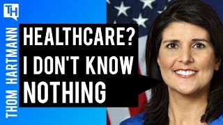 Nikki Haley is Unaware of How Health Care Works in the US