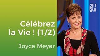 La Célébration De La Vie (12)   Joyce Meyer   Vivre Au Quotidien