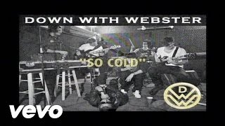Down With Webster - So Cold