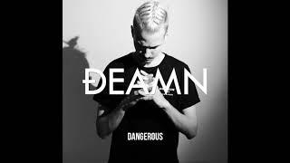 DEAMN - Dangerous (Audio)