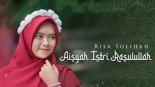 Download lagu Risa Solihah Aisyah Istri Rasulullah Mp3