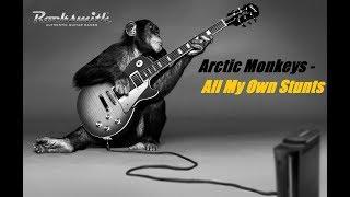 Rocksmith 2014 - Arctic Monkeys - All My Own Stunts(BASS TABS)