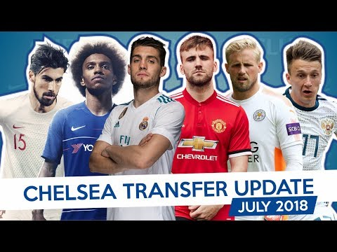 SHAW X SCHMEICHEL X ANDRE GOMES - CHELSEA TRANSFER UPDATE - JULY 2018 (Part 1)