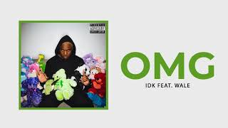 "IDK - ""OMG"" Ft. Wale (Official Audio)"