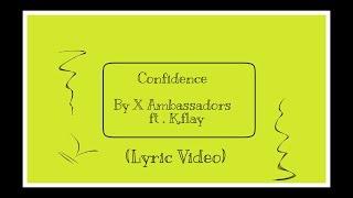 X Ambassadors: Confidence Ft.K.Flay (lyric Video)