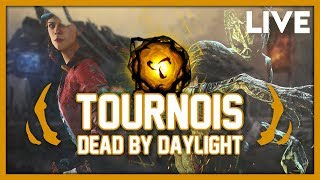 TOURNOIS DEAD BY DAYLIGHT !