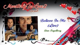 Dan Fogelberg - Believe In Me (Live) (1991)