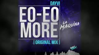 Eo Eo More (La Maquina TRIBE SAXO MIX) (Audio) - Dayvi (Video)